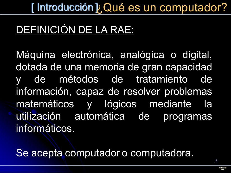 ¿Qué es un computador [ Introducción ] DEFINICIÓN DE LA RAE: